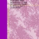 Libro gratuito para INGENIEROS Y OTRAS REFLEXIONES SOBRE EL SEXO, EL EGO Y LA SOCIEDAD